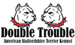 DOUBLE TROUBLE AST Kennel